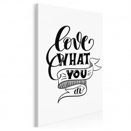 Love what you do - nowoczesny obraz do salonu - 50x70 cm