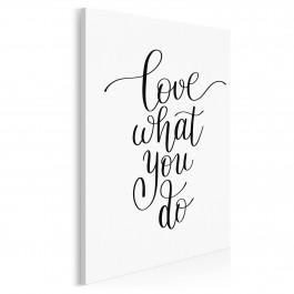 Love what you do - nowoczesny obraz na płótnie - 50x70 cm
