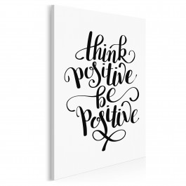 Think positive be positive - nowoczesny obraz na płótnie - 50x70 cm