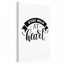 Stay wild at heart - nowoczesny obraz do salonu - 50x70 cm